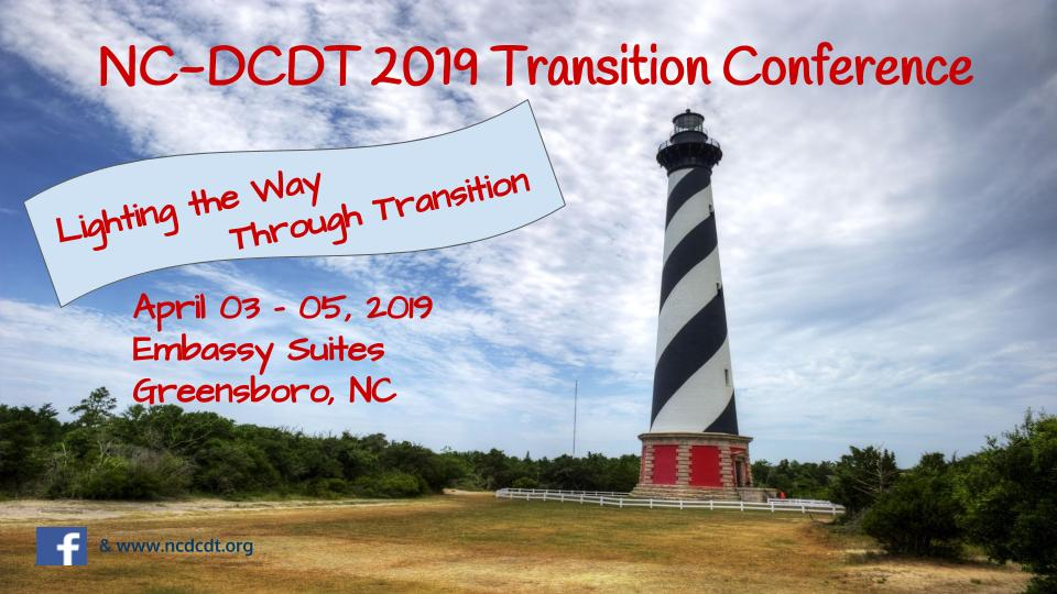 Statewide Transition Conference For >> Ncdcdt Transition Conference